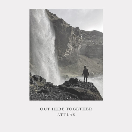 ATTLAS - Out Here Together (2020)