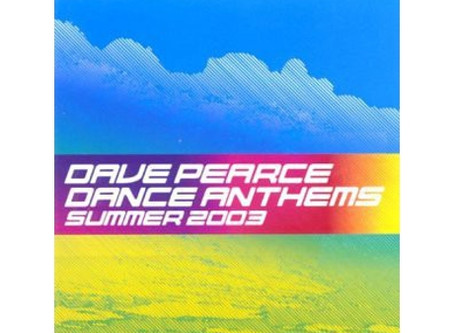 Dave Pearce - Dance Anthems Summer 2003