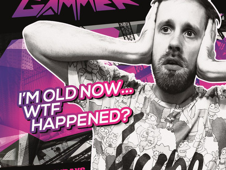 Gammer - I'm Old Now... WTF Happened? (2015)
