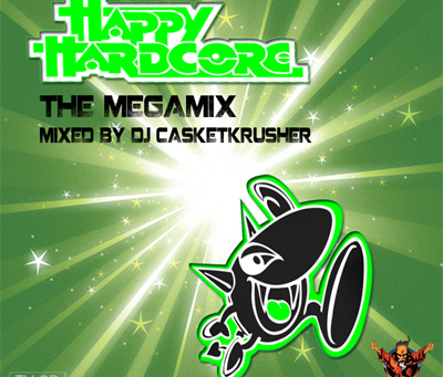 Happy Hardcore: The Megamix - Mixed By DJ Casketkrusher (2012)