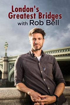 London's Greatest Bridges Rob Bell.jpg
