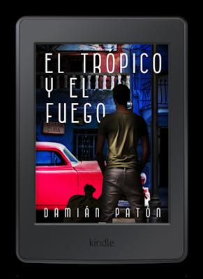 EL TRÓPICO Y EL FUEGO, DAMIÁN PATÓN