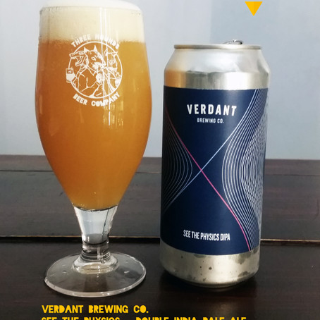 Your Untappd Review - Verdant Brewing Co, See The Physics