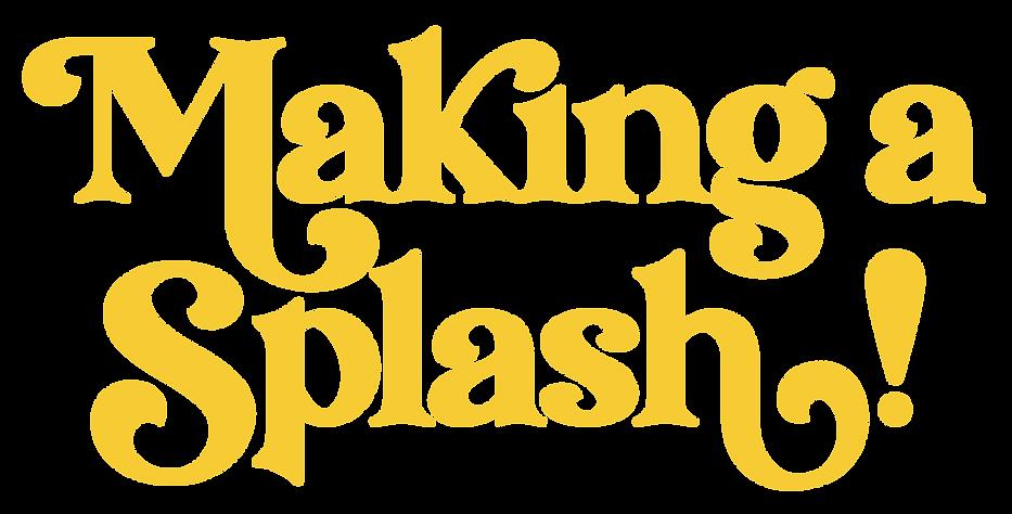Making-a-Splash.png