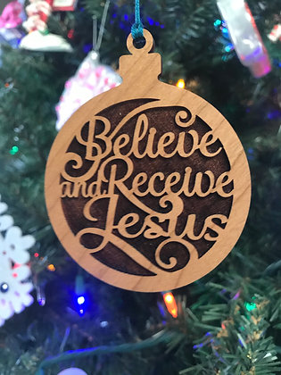 Believe and Receive Jesus Wooden Ornament