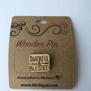 Wooden Pin - Thankful Blessed