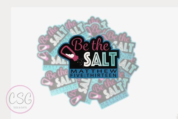 Be The Salt Sticker
