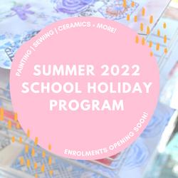 LAUNCHING SOON || 2022 Summer School Holiday Program