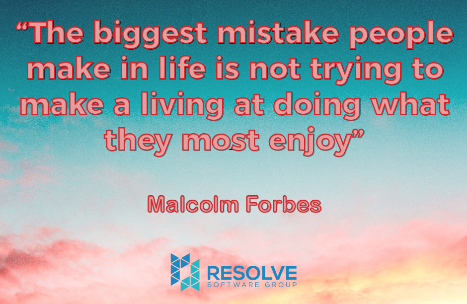 The biggest mistake people make in life is not trying to make a living at doing what they most enjoy - Malcolm Forbes
