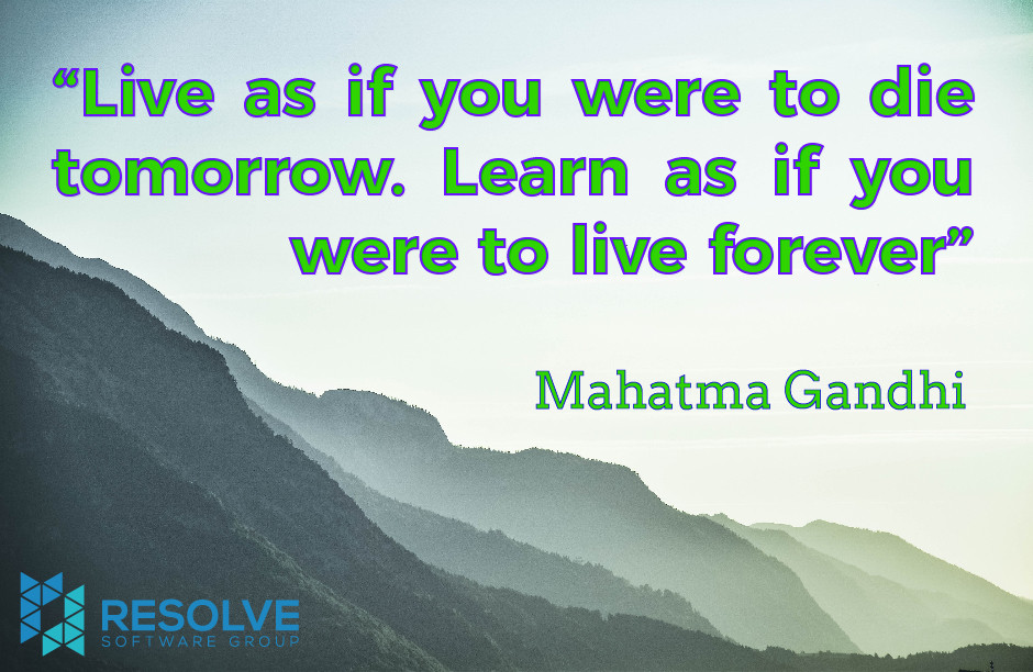 """Live as if you were to die tomorrow. Learn as if you were to live forever"""