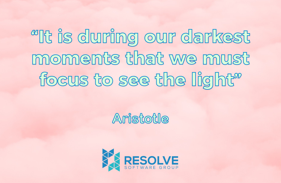It is during our darkest moments that we must focus to see the light - Aristotle