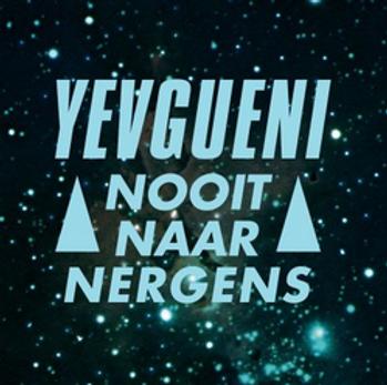 Nooit naar nergens van Yevgueni
