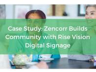 Case Study:  Zencorr Builds Community with Rise Vision Digital Signage