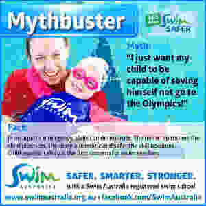Swim Australia Mythbuster - I just want my child to be capable of saving himself not go to the Olympics
