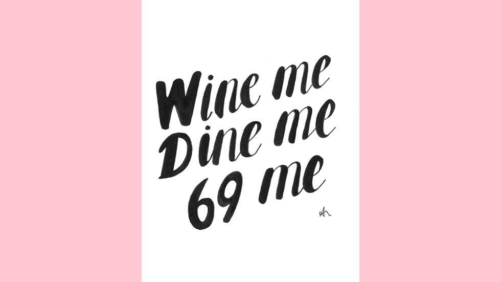 Wine Me Dine Me 69 Me Greetings Card