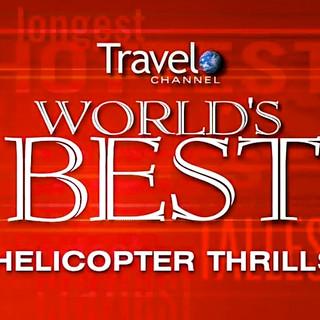 WORLD'S BEST HELICOPTER THRILLS