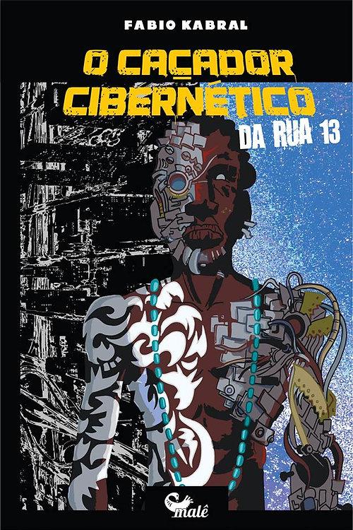 O caçador cibernético da rua treze (Foto: Editora Malê/Divulgação)