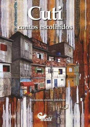 Contos escolhidos Autor: Cuti Editora: Malê (2016) Preço: R$ 25,50