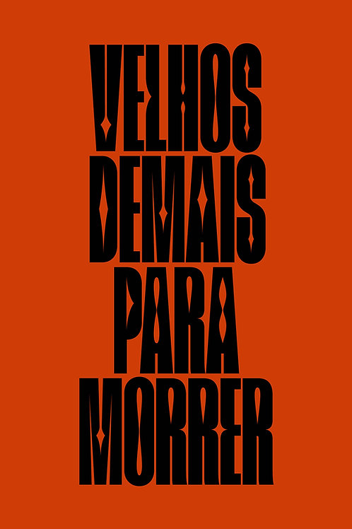 Velhos demais para morrer - Vinícius Neves Mariano