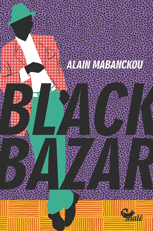 Black Bazar - Alain Mabanckou
