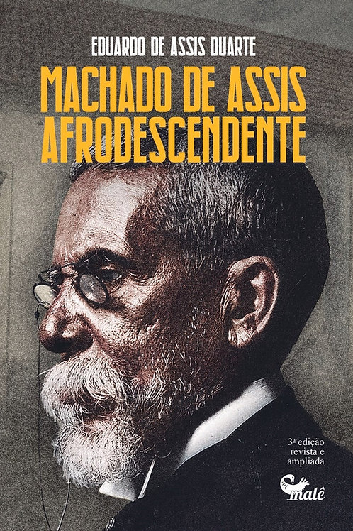 Machado de Assis afrodescendente: antologia e crítica