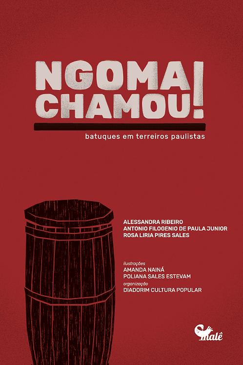 NGOMA CHAMOU! Batuques em terreiros paulistas