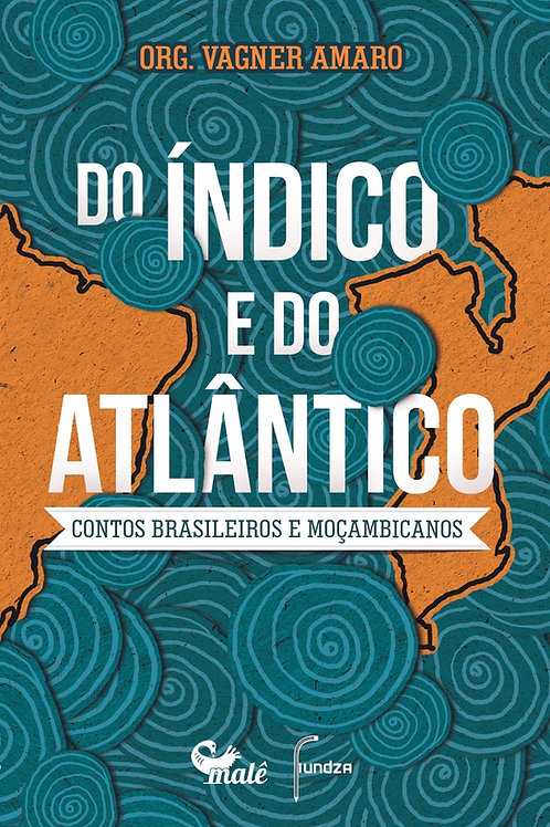 Do Índico e do Atlântico: contos brasileiros e moçambicanos