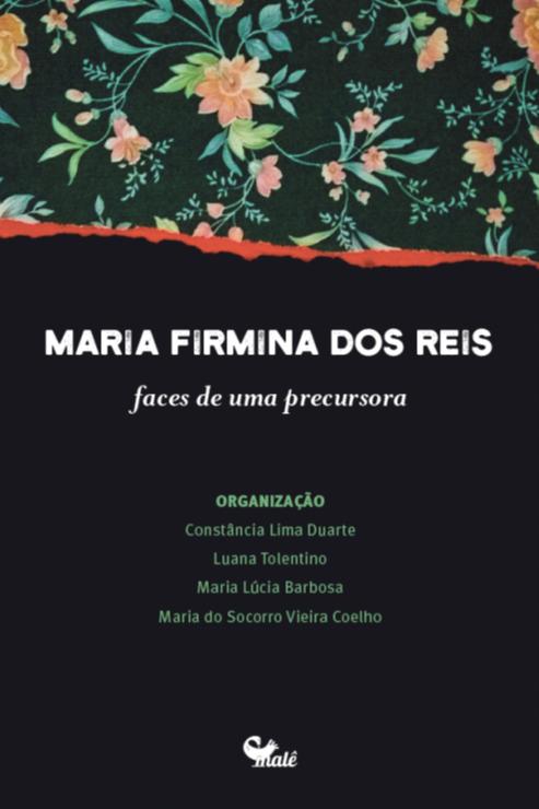 Maria Firmina dos Reis: faces de uma precursora