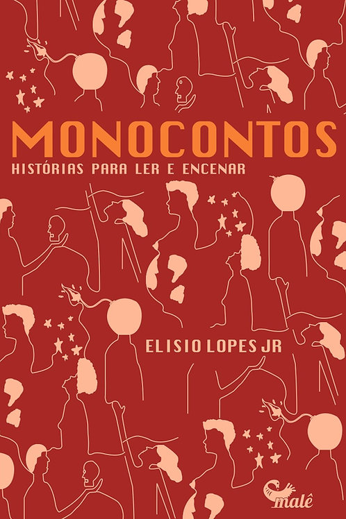 Monocontos: histórias para ler e encenar - Elisio Lopes
