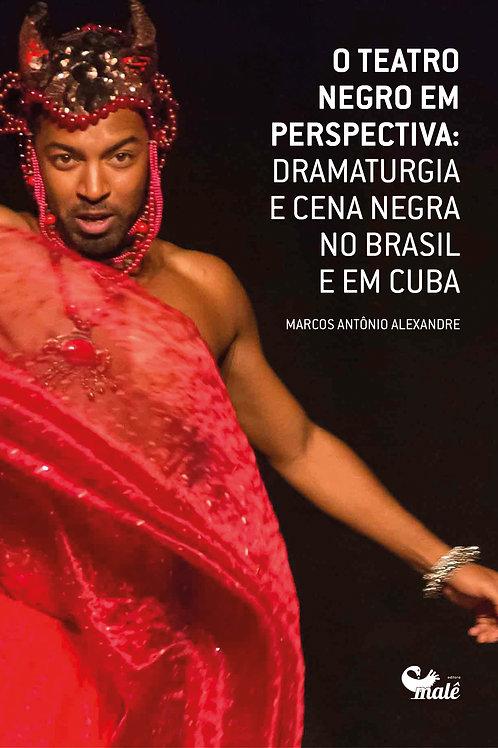 O teatro negro em perspectiva: dramaturgia e cena negra no Brasil e em Cuba