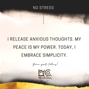 Affirmation to combat stress - I release anxious thoughts. My peace is my power. Today, I embrace simplicity