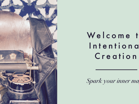 Welcome to Intentional Creation