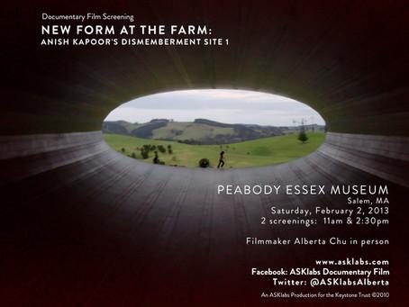 """New Form at the Farm"" SCREENINGS at The PEM - Feb. 2. 2013"