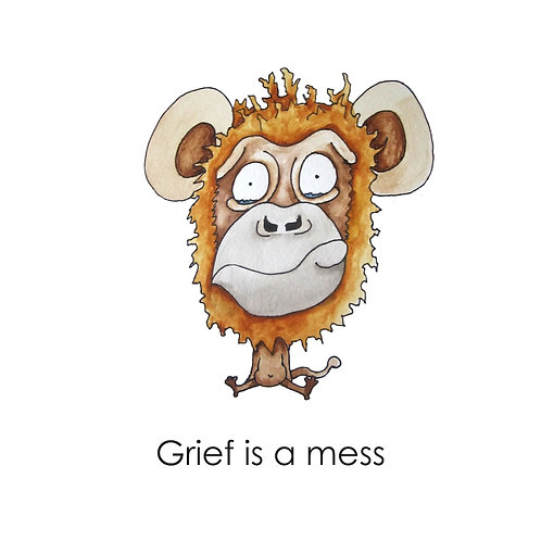 Print: Grief is a Mess Monkey