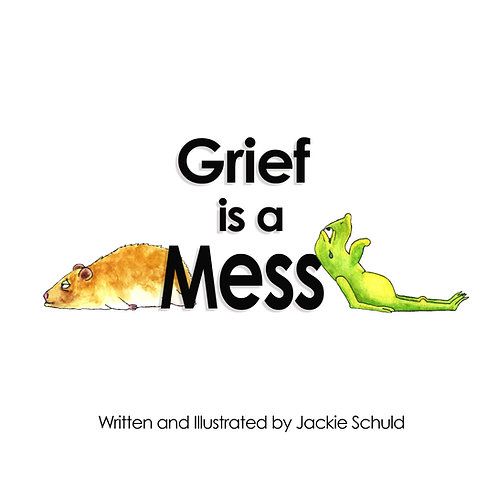 Grief is a Mess: 10 Copies