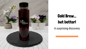 Cold Brew... but better!