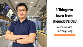 4 Things To Learn From Greendot's CEO, Fu Yong Hong