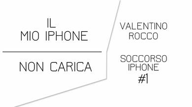 IPHONE NON CARICA: SOLUZIONI