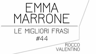 EMMA MARRONE: Le migliori frasi