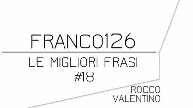 FRANCO126: Le migliori frasi