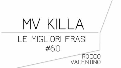 MV KILLA: Le migliori frasi