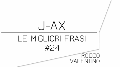 J-AX: Le migliori frasi