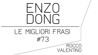 ENZO DONG: Le migliori frasi