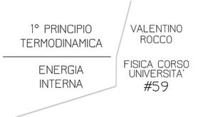 PRIMO PRINCIPIO DELLA TERMODINAMICA ED ENERGIA INTERNA