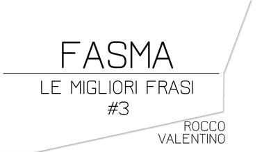 FASMA: Le migliori frasi