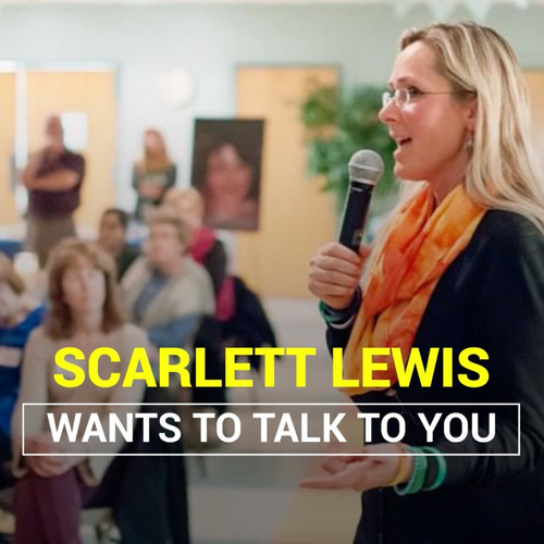 Scarlett Lewis Wants to Talk to  You