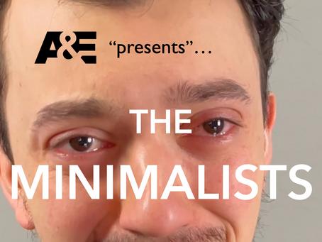 MINIMALISTS | A Mockumentary