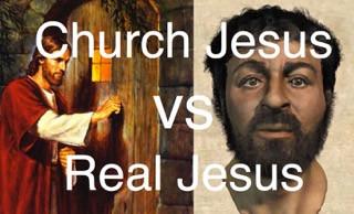 Church Jesus vs Real Jesus