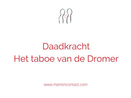 Daadkracht - het taboe van de Dromer