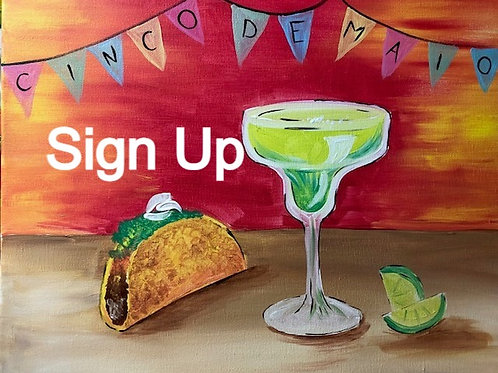 Cinco De Mayo Sign Up -5/5/21 at 8pm Eastern Time